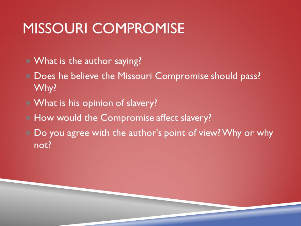 Missouri compromise What is the author saying