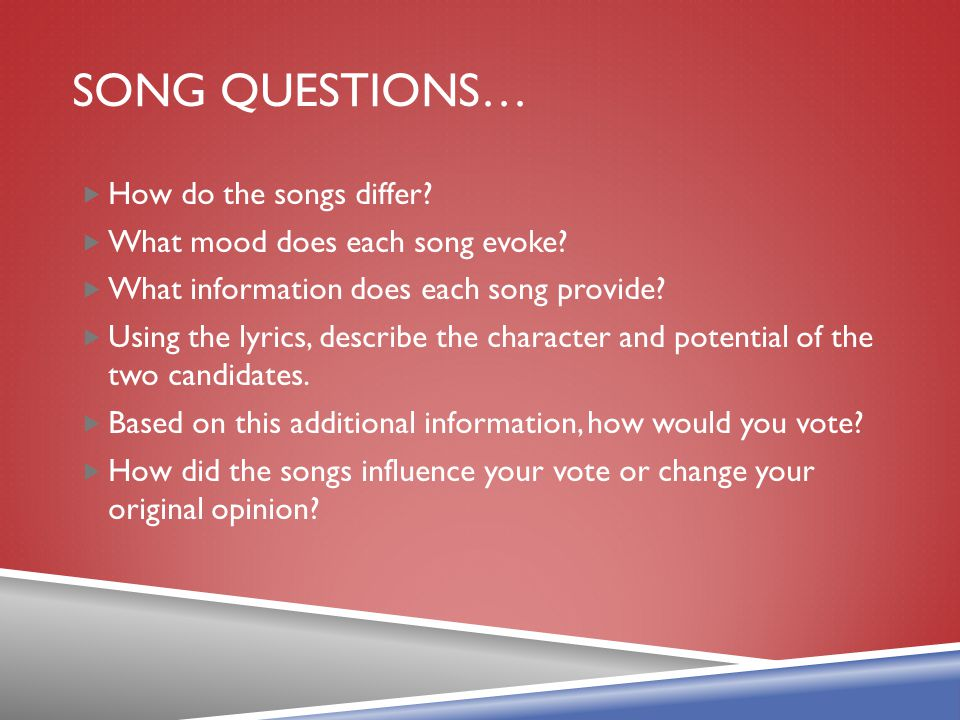 Song Questions… How do the songs differ
