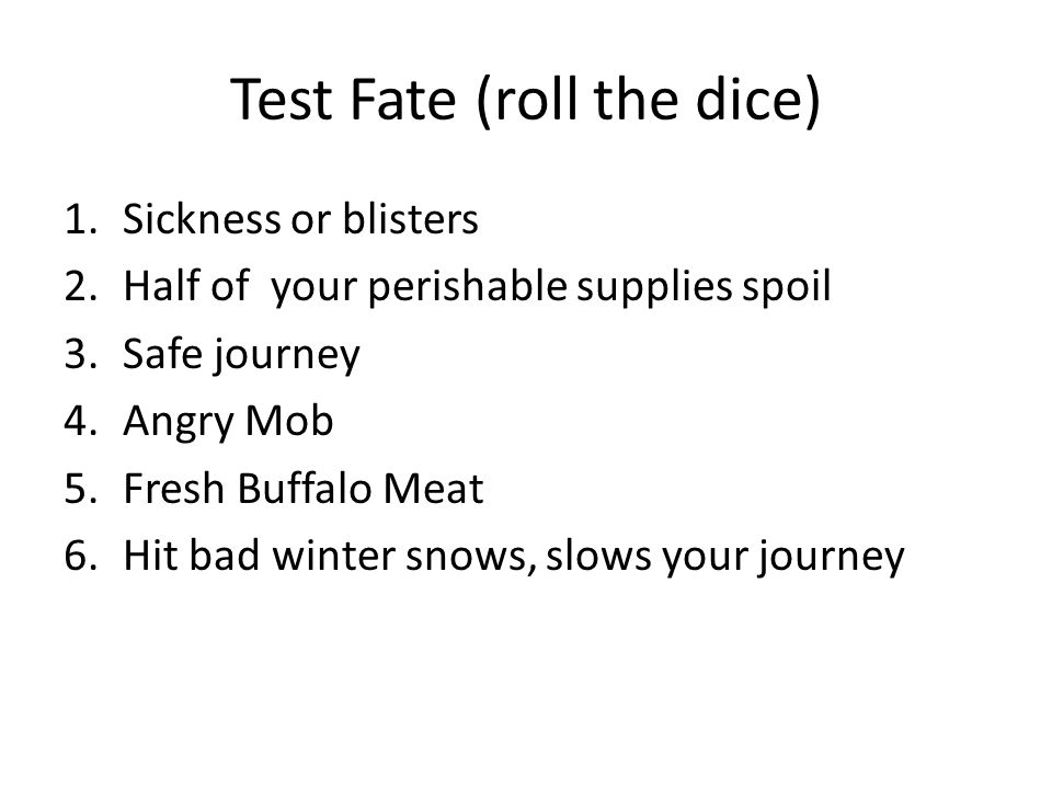 Test Fate (roll the dice)