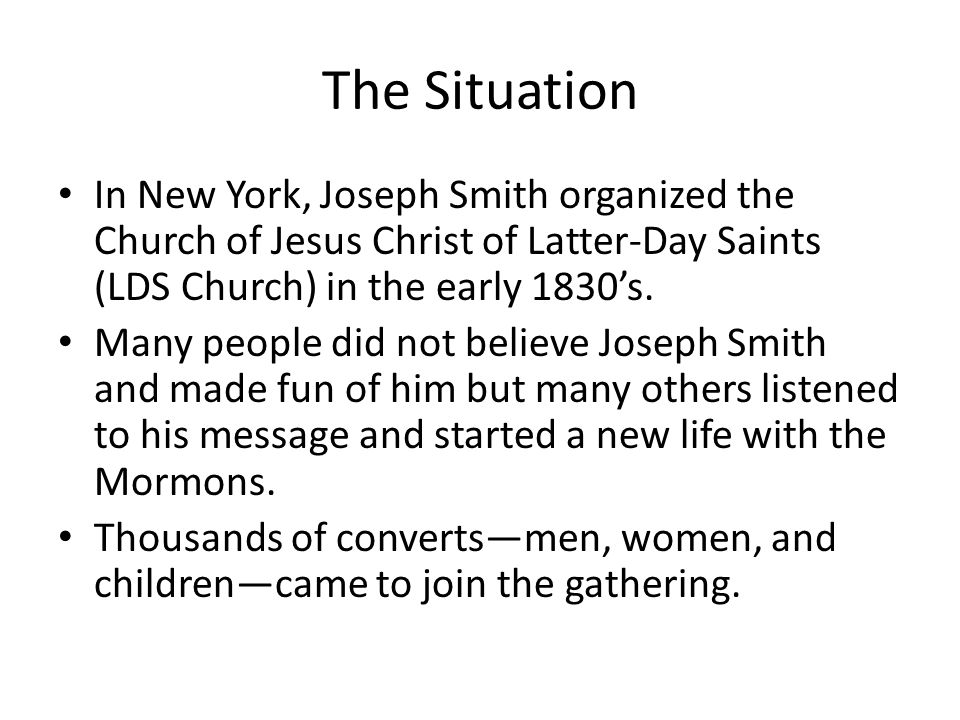 The Situation In New York, Joseph Smith organized the Church of Jesus Christ of Latter-Day Saints (LDS Church) in the early 1830's.