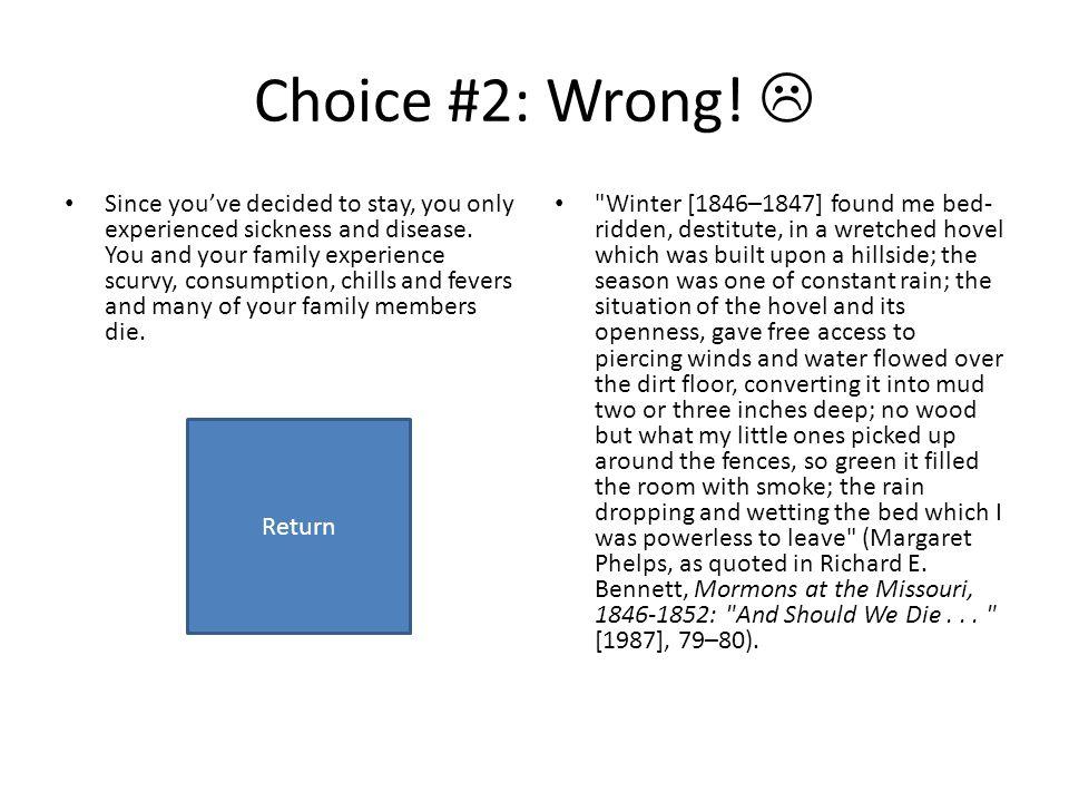 Choice #2: Wrong! 