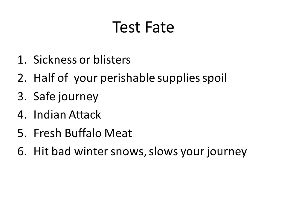 Test Fate Sickness or blisters Half of your perishable supplies spoil