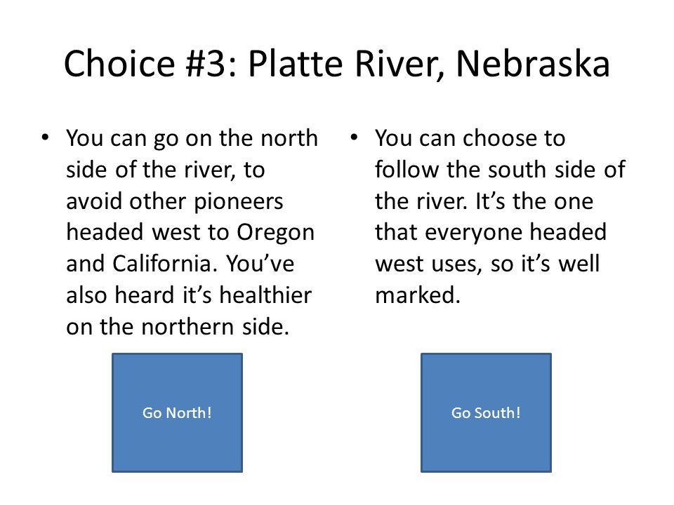 Choice #3: Platte River, Nebraska