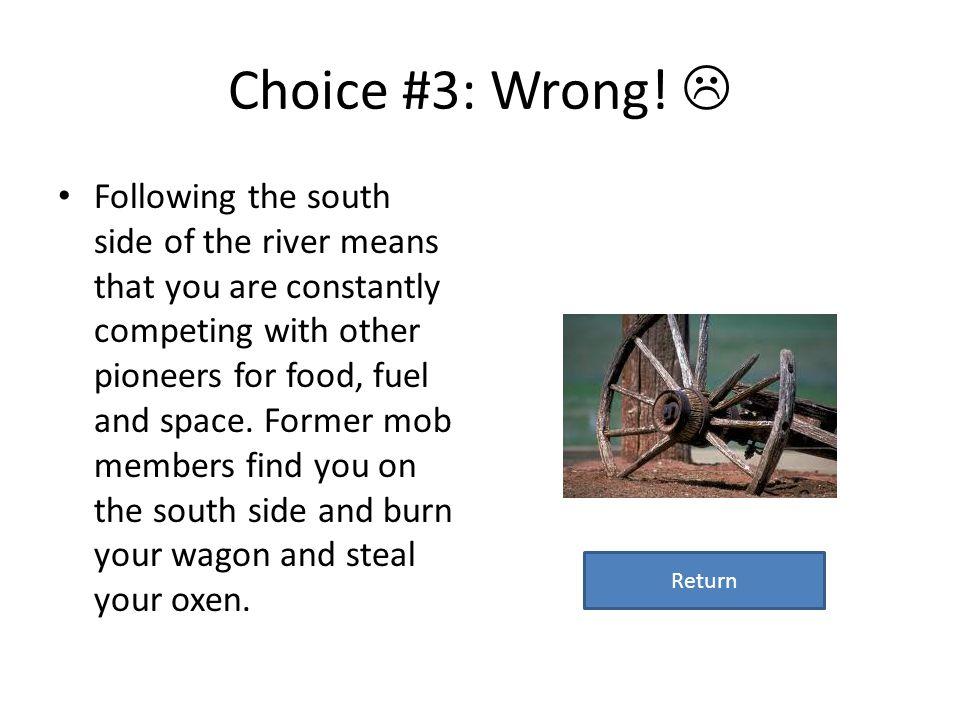 Choice #3: Wrong! 