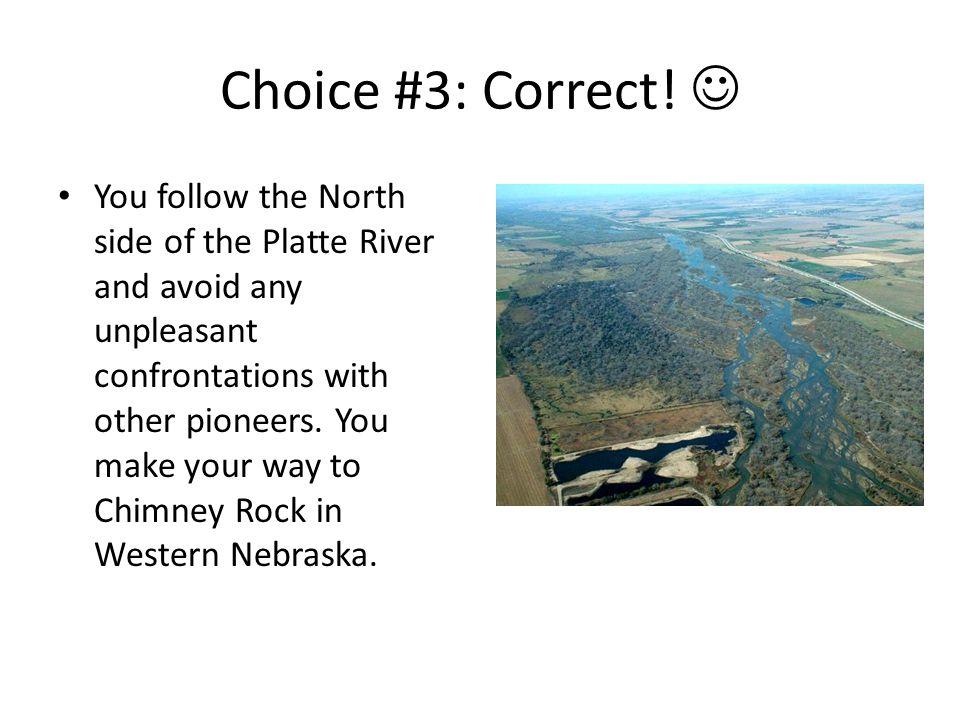 Choice #3: Correct! 