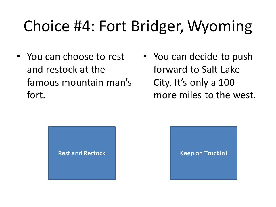 Choice #4: Fort Bridger, Wyoming