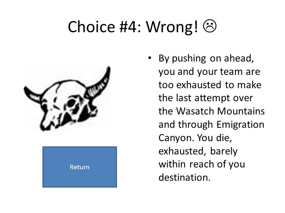 Choice #4: Wrong! 