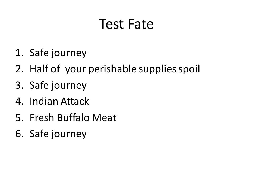 Test Fate Safe journey Half of your perishable supplies spoil