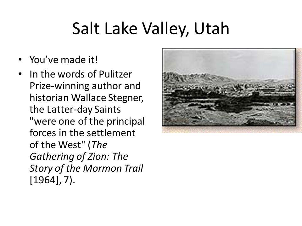 Salt Lake Valley, Utah You've made it!