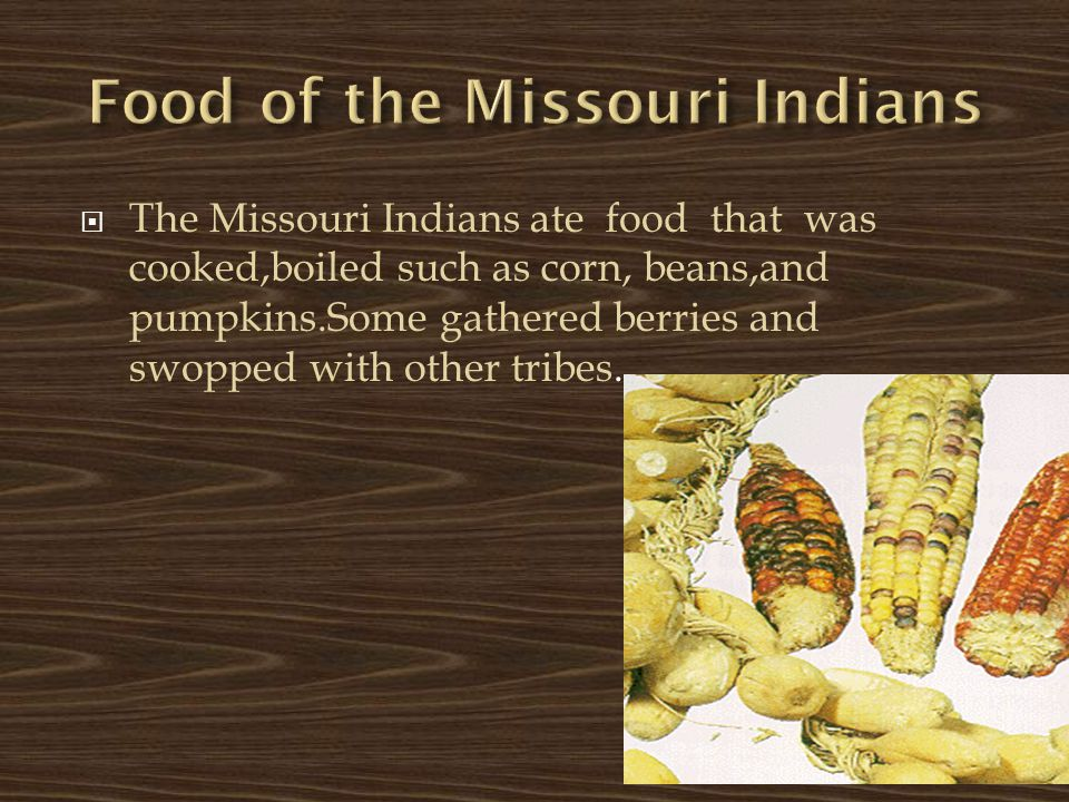 Food of the Missouri Indians