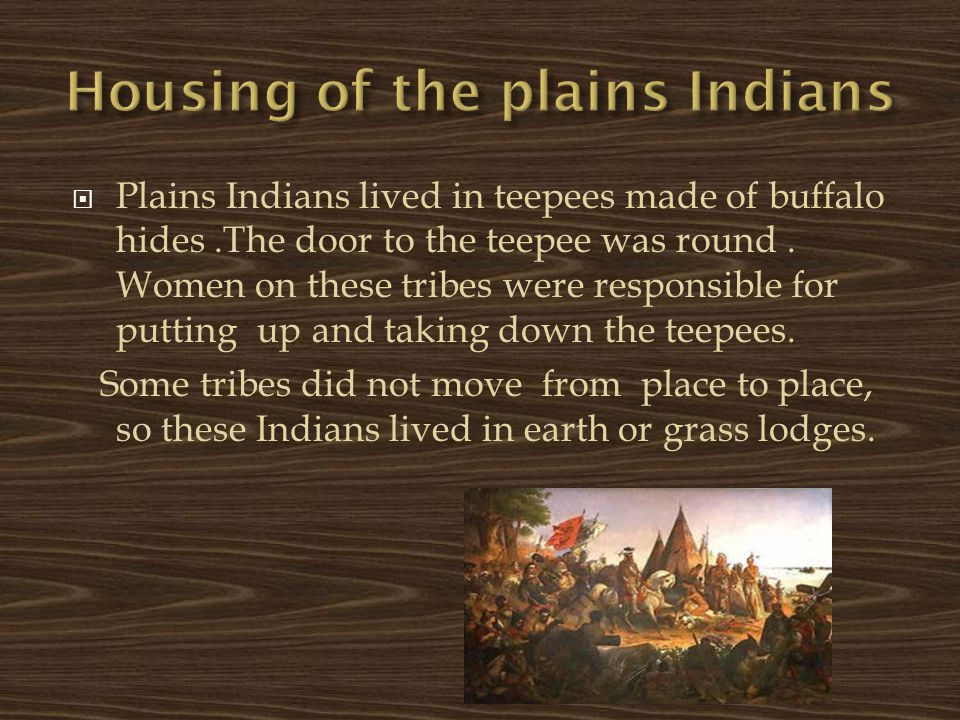 Housing of the plains Indians