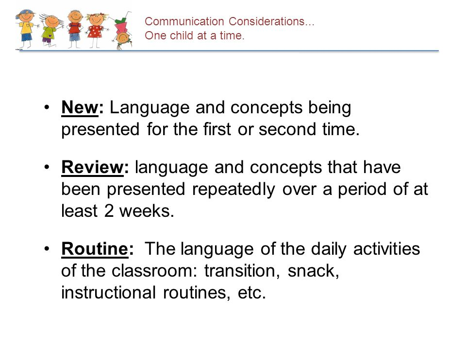 New: Language and concepts being presented for the first or second time.