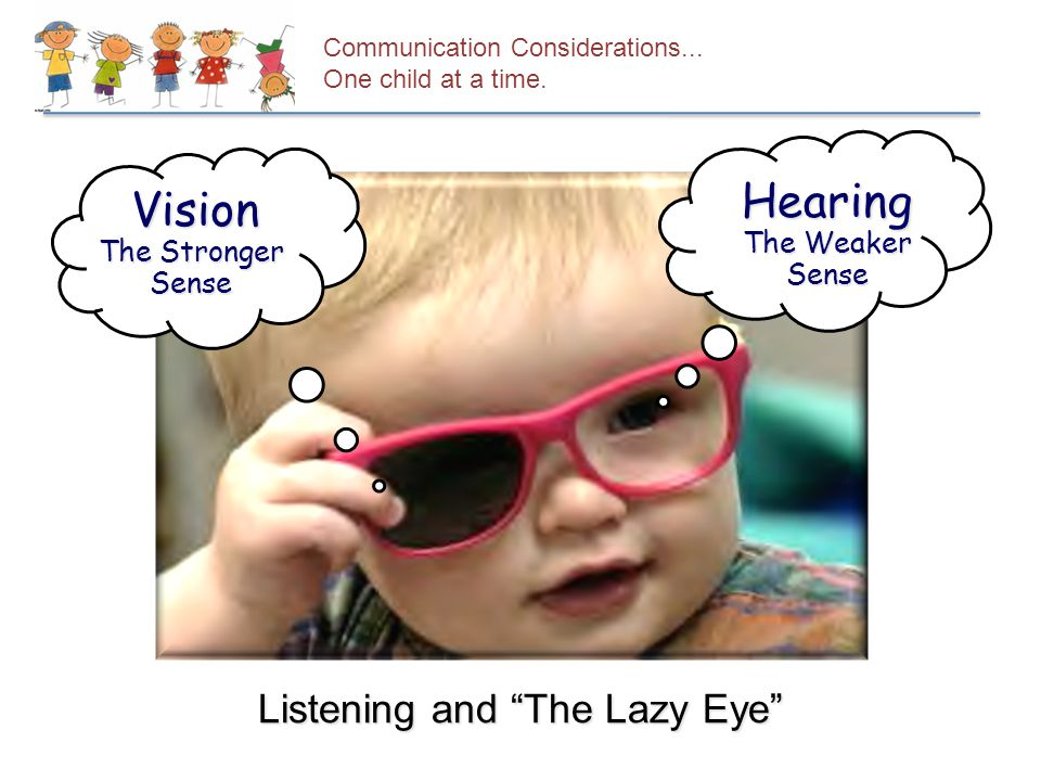 Listening and The Lazy Eye