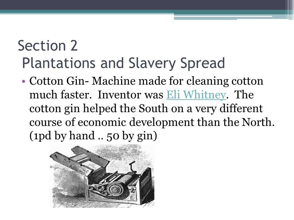 Section 2 Plantations and Slavery Spread