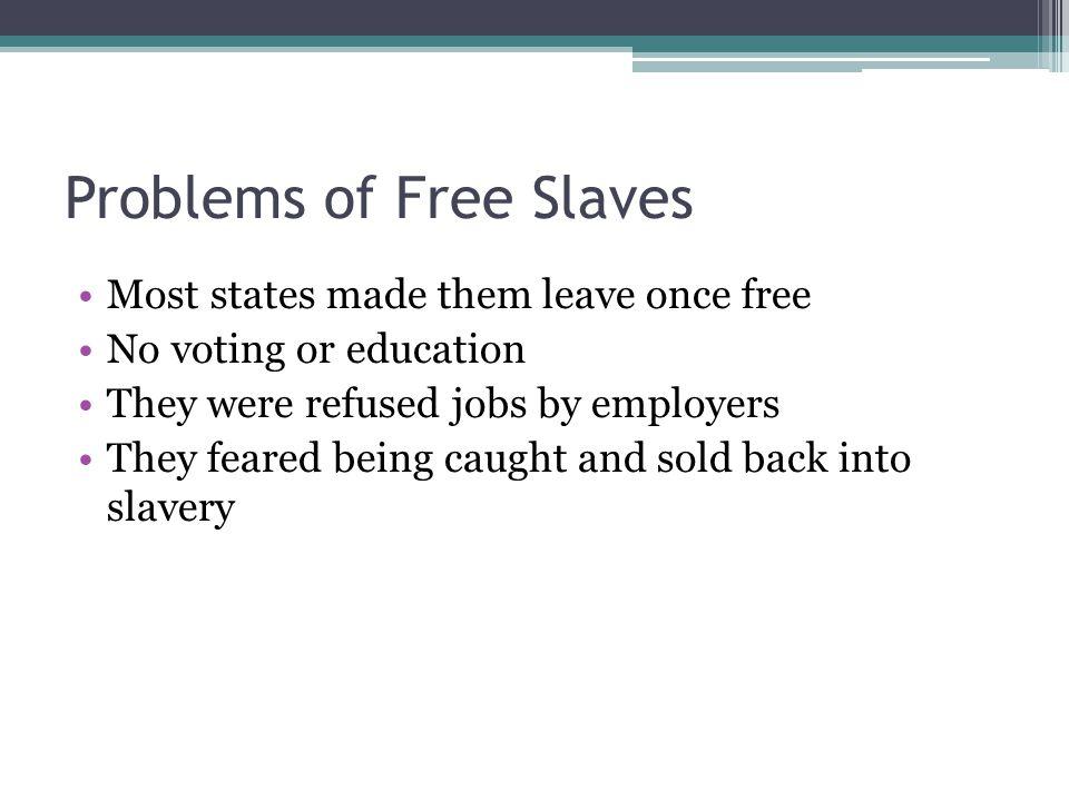 Problems of Free Slaves