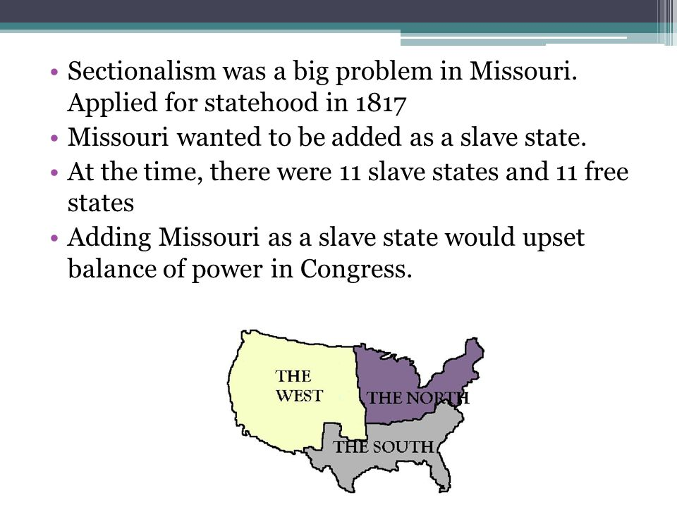 Sectionalism was a big problem in Missouri