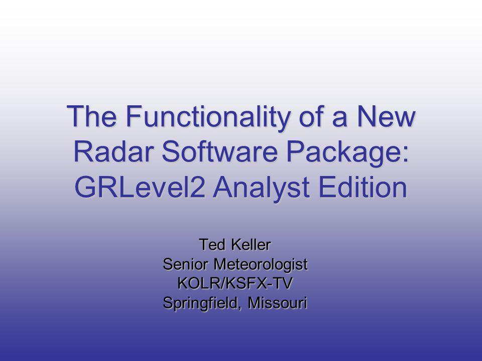 Ted Keller Senior Meteorologist KOLR/KSFX-TV Springfield, Missouri