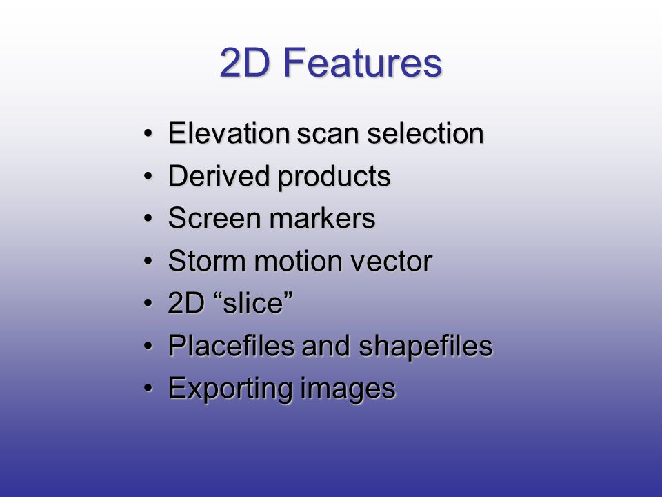 2D Features Elevation scan selection Derived products Screen markers