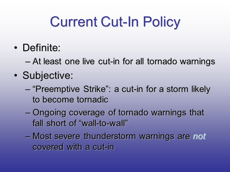 Current Cut-In Policy Definite: Subjective: