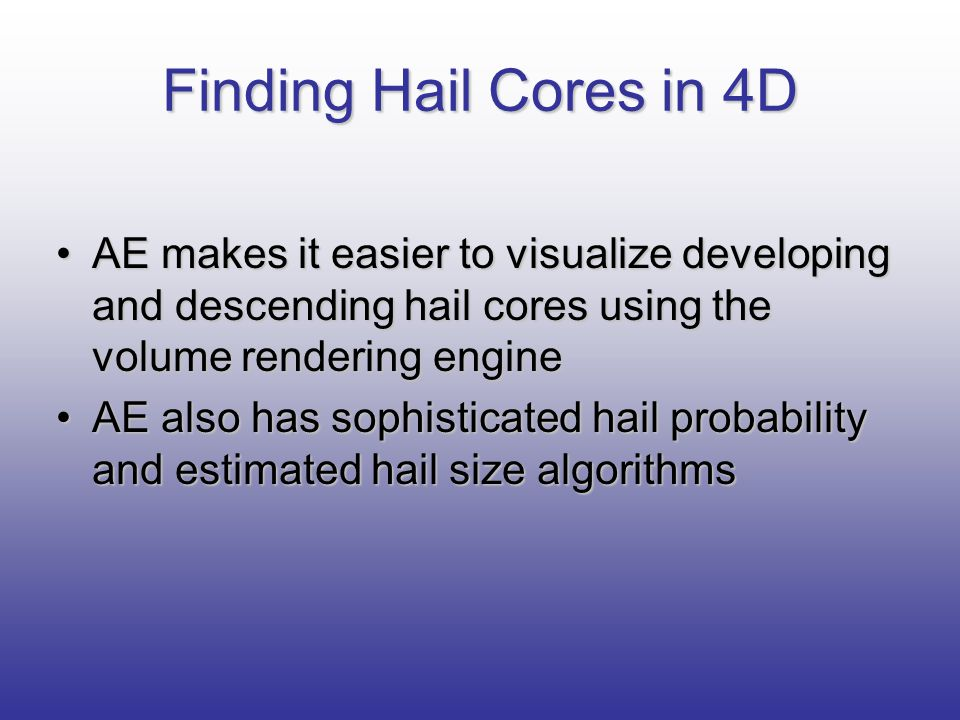 Finding Hail Cores in 4D AE makes it easier to visualize developing and descending hail cores using the volume rendering engine.