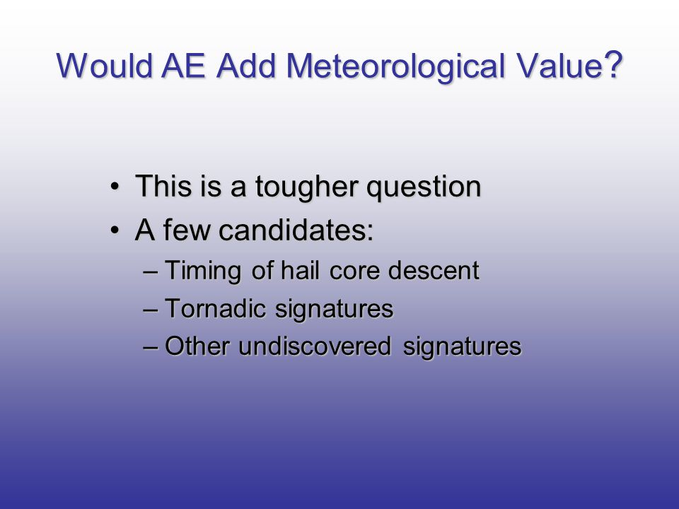 Would AE Add Meteorological Value