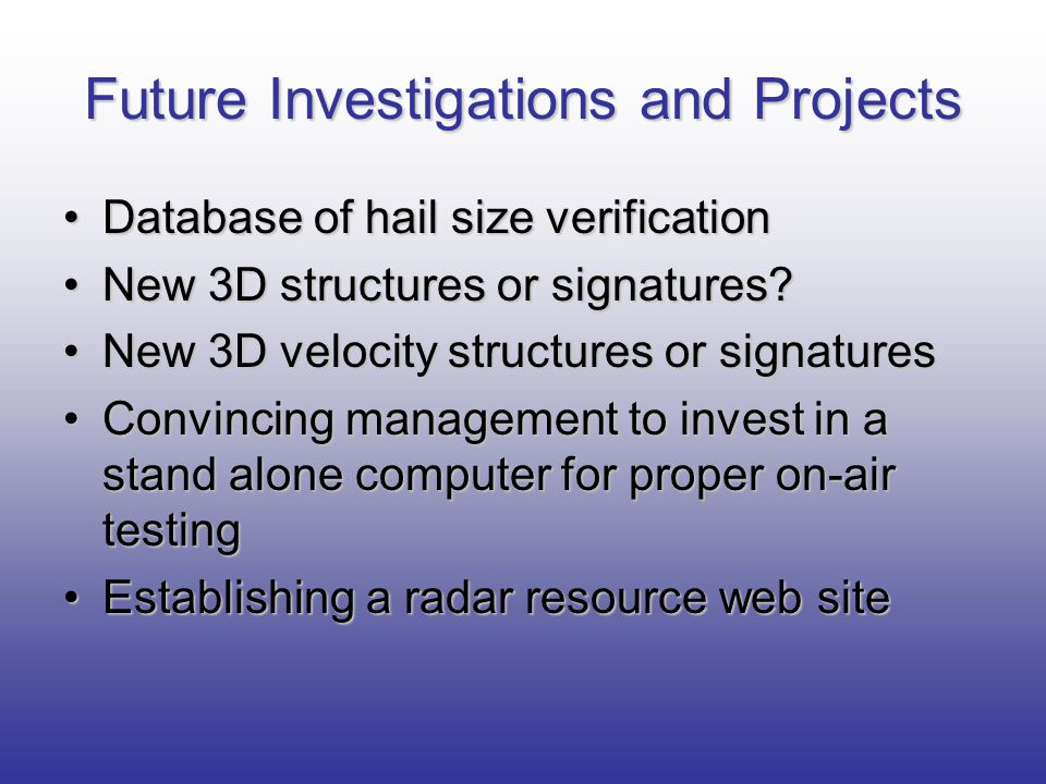 Future Investigations and Projects