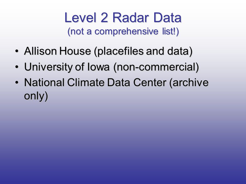 Level 2 Radar Data (not a comprehensive list!)