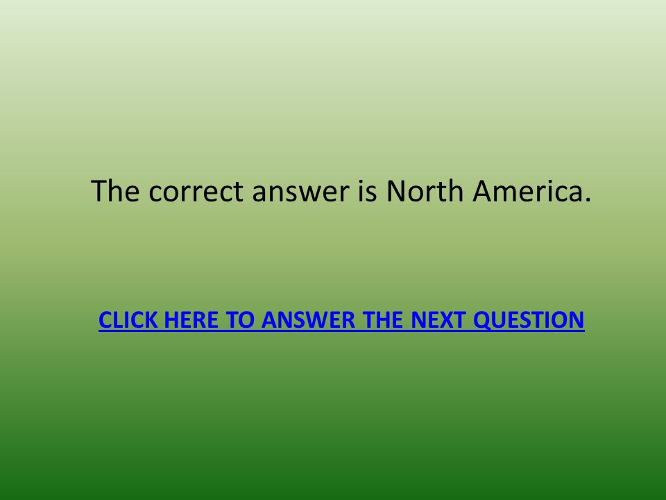 CLICK HERE TO ANSWER THE NEXT QUESTION