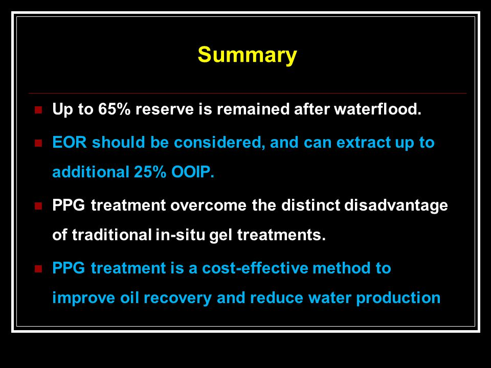 Summary Up to 65% reserve is remained after waterflood.