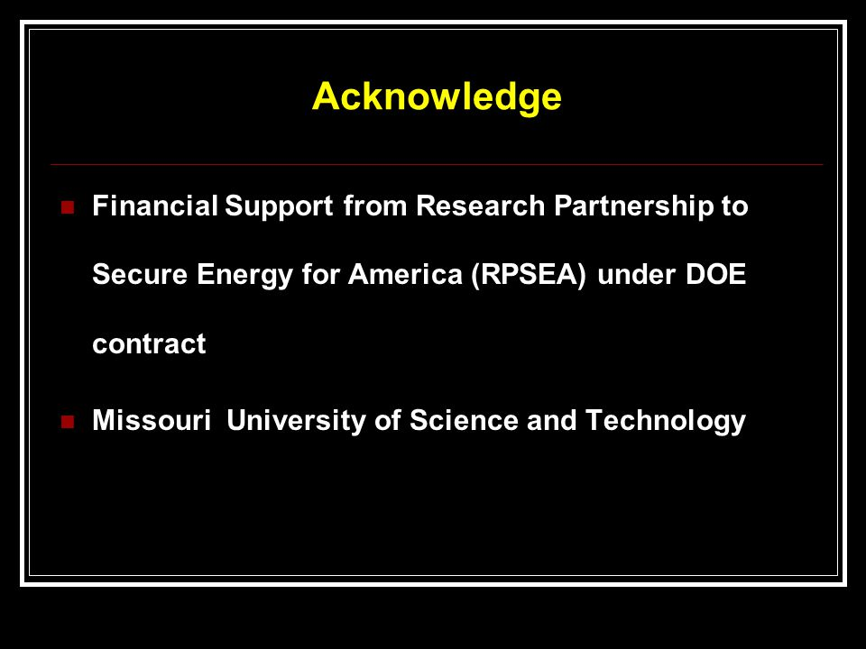 Acknowledge Financial Support from Research Partnership to Secure Energy for America (RPSEA) under DOE contract.