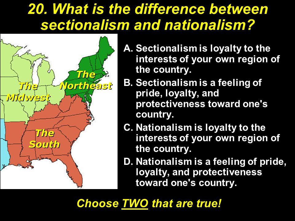 20. What is the difference between sectionalism and nationalism