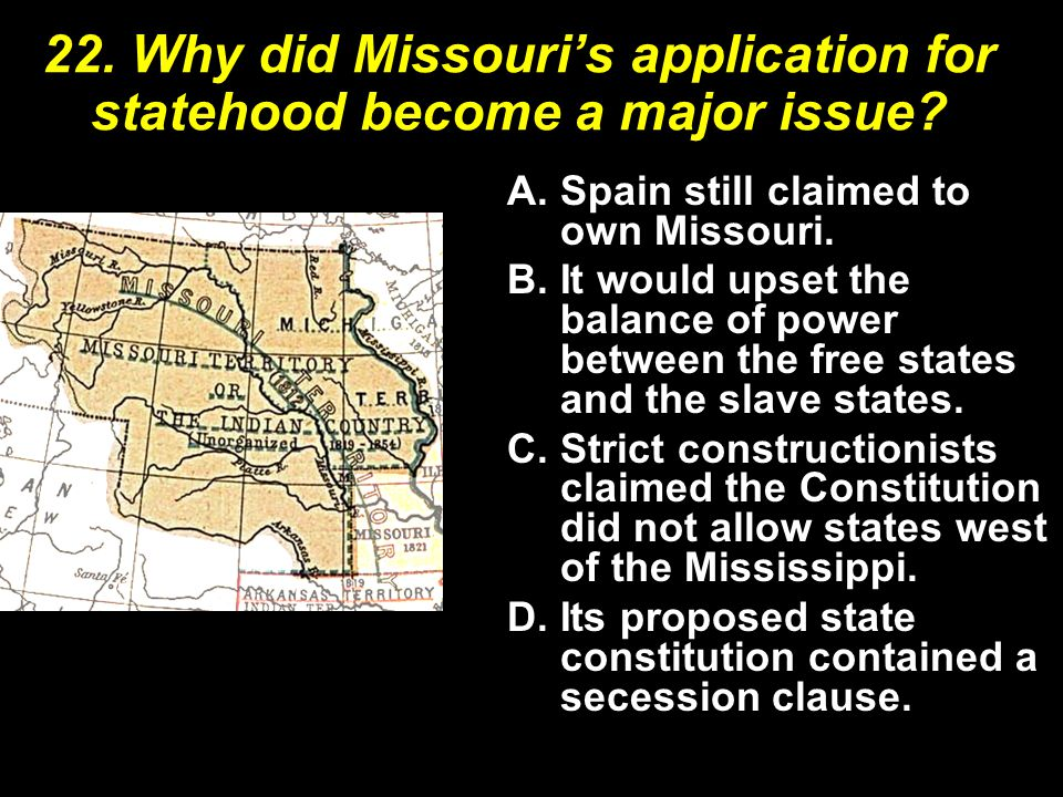 22. Why did Missouri's application for statehood become a major issue