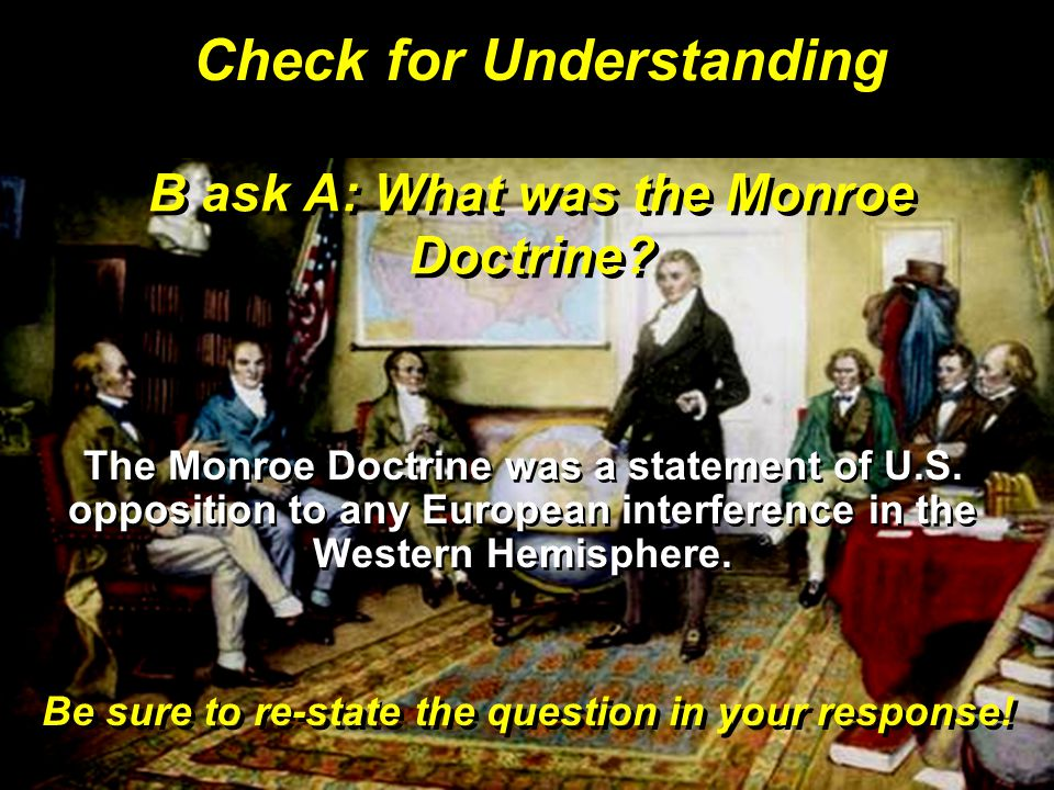 B ask A: What was the Monroe Doctrine