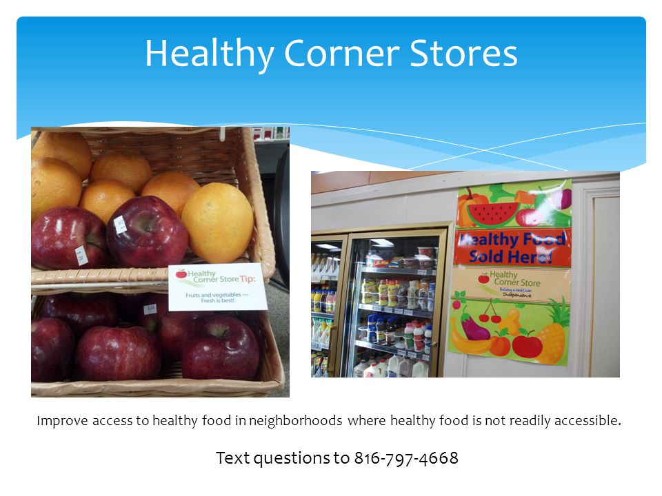 Healthy Corner Stores Text questions to 816-797-4668