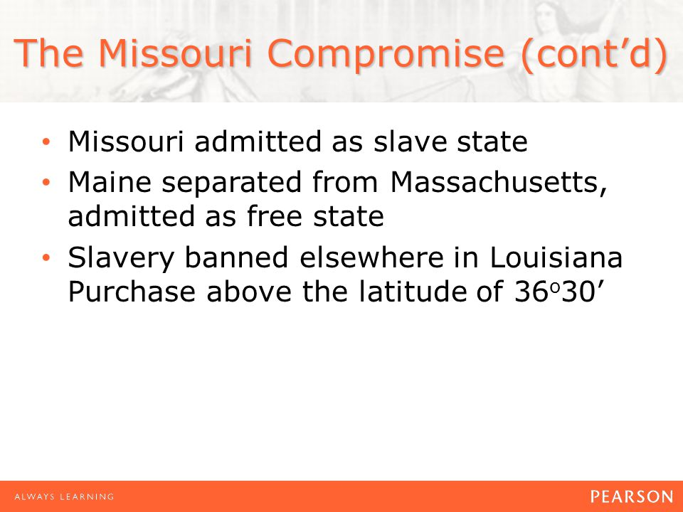 The Missouri Compromise (cont'd)