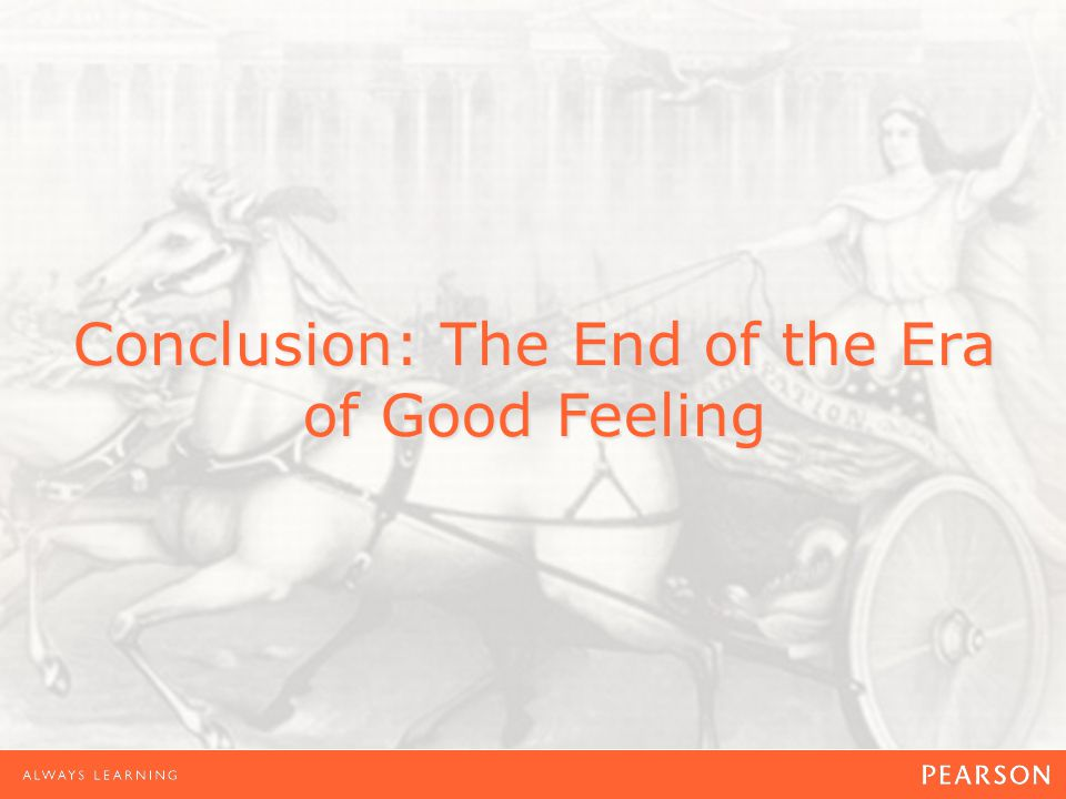 Conclusion: The End of the Era of Good Feeling