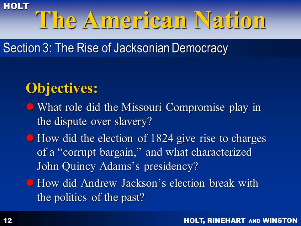 Objectives: Section 3: The Rise of Jacksonian Democracy