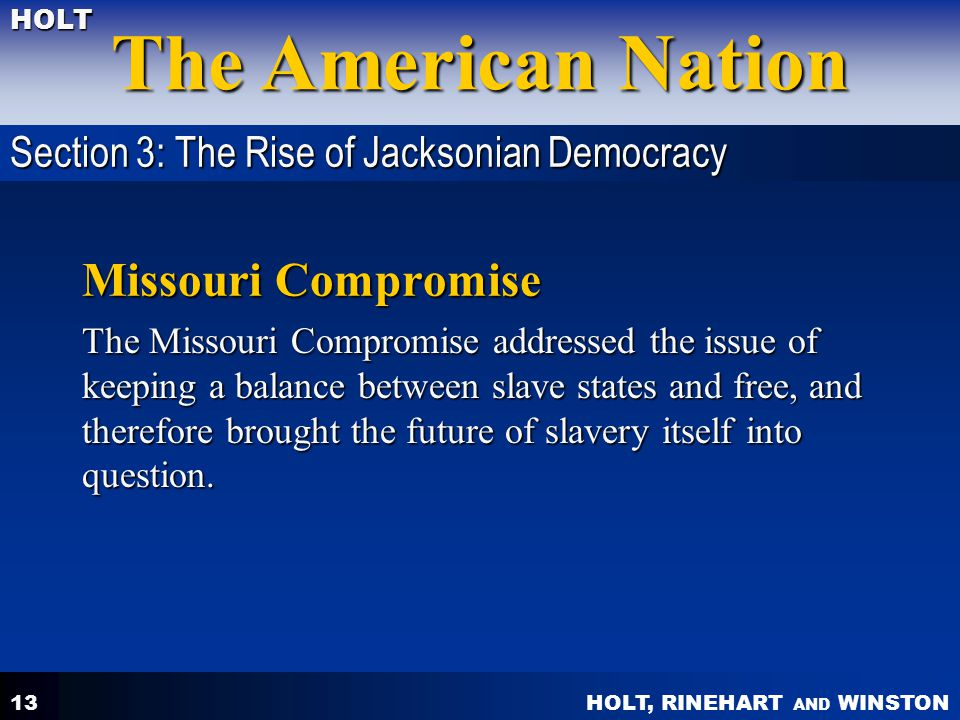 Missouri Compromise Section 3: The Rise of Jacksonian Democracy
