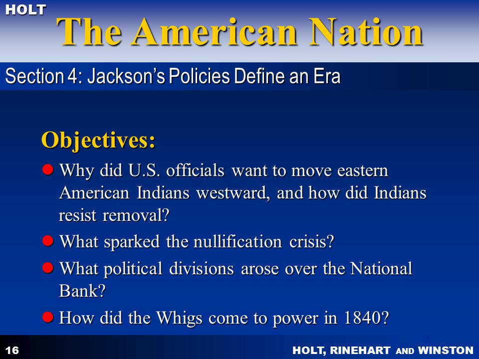 Objectives: Section 4: Jackson's Policies Define an Era
