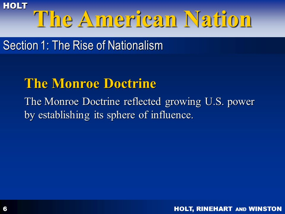 The Monroe Doctrine Section 1: The Rise of Nationalism