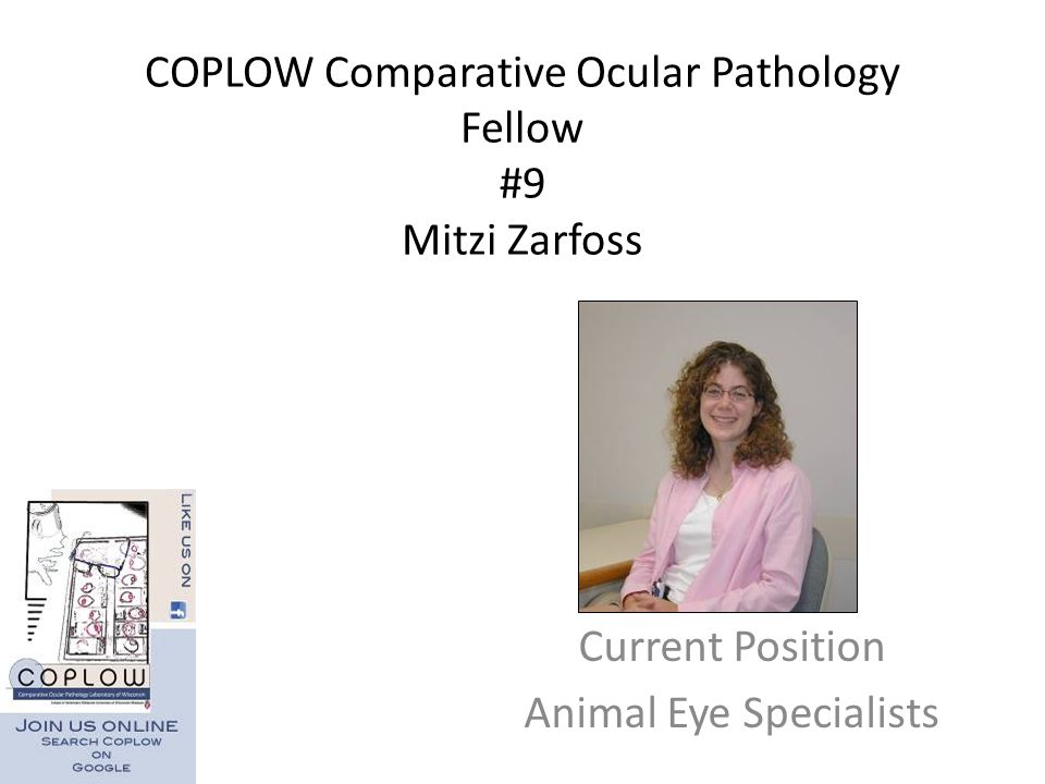 COPLOW Comparative Ocular Pathology Fellow #9 Mitzi Zarfoss