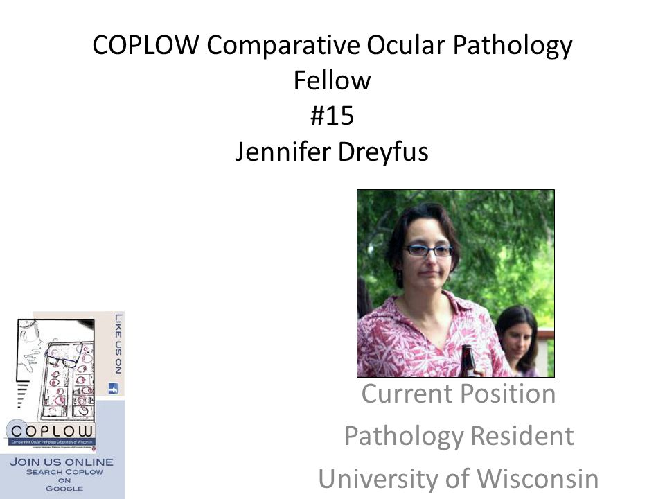 COPLOW Comparative Ocular Pathology Fellow #15 Jennifer Dreyfus