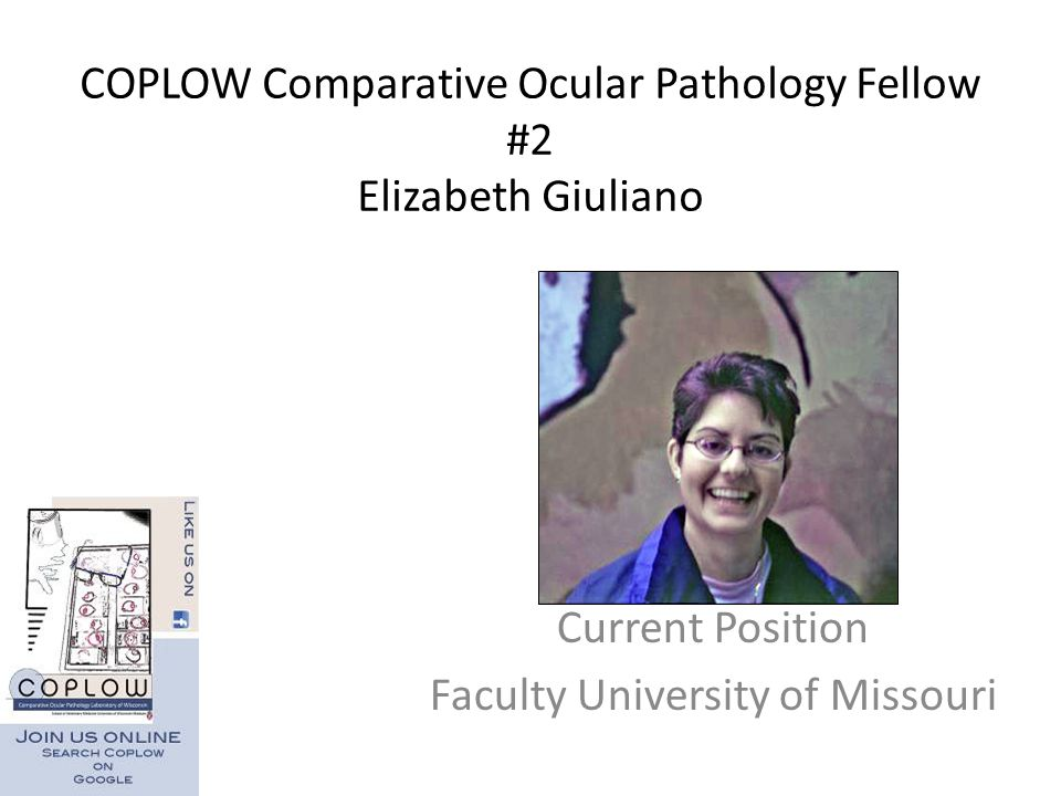 COPLOW Comparative Ocular Pathology Fellow #2 Elizabeth Giuliano