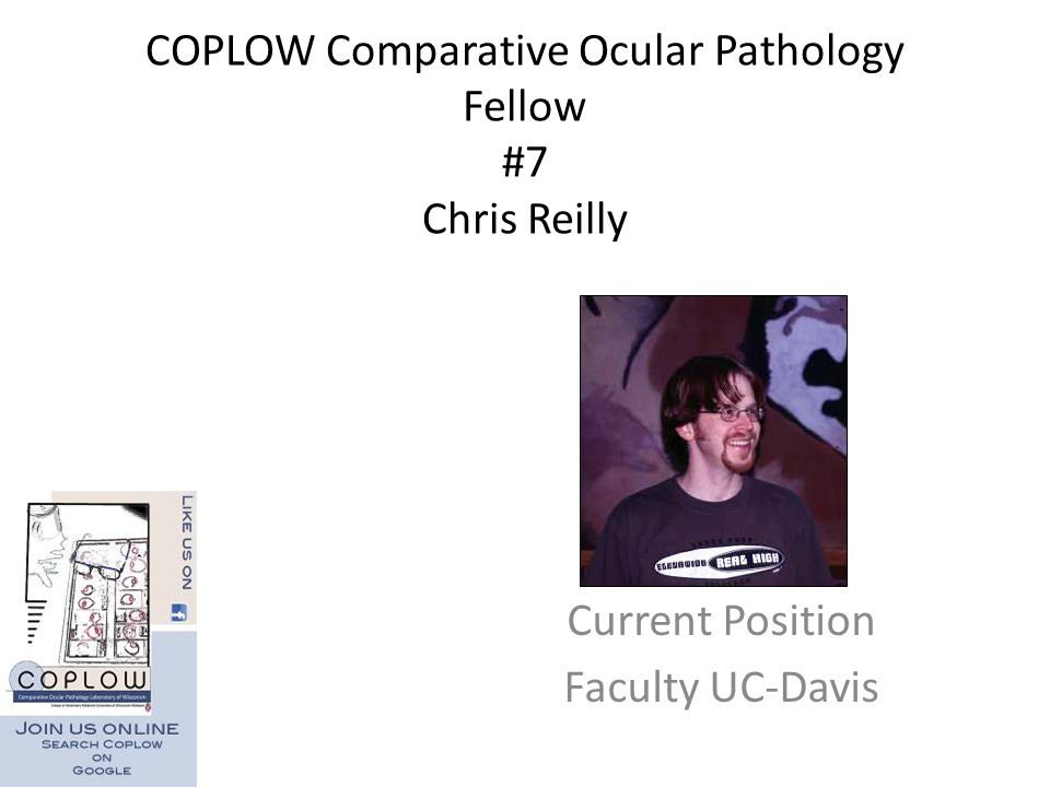 COPLOW Comparative Ocular Pathology Fellow #7 Chris Reilly