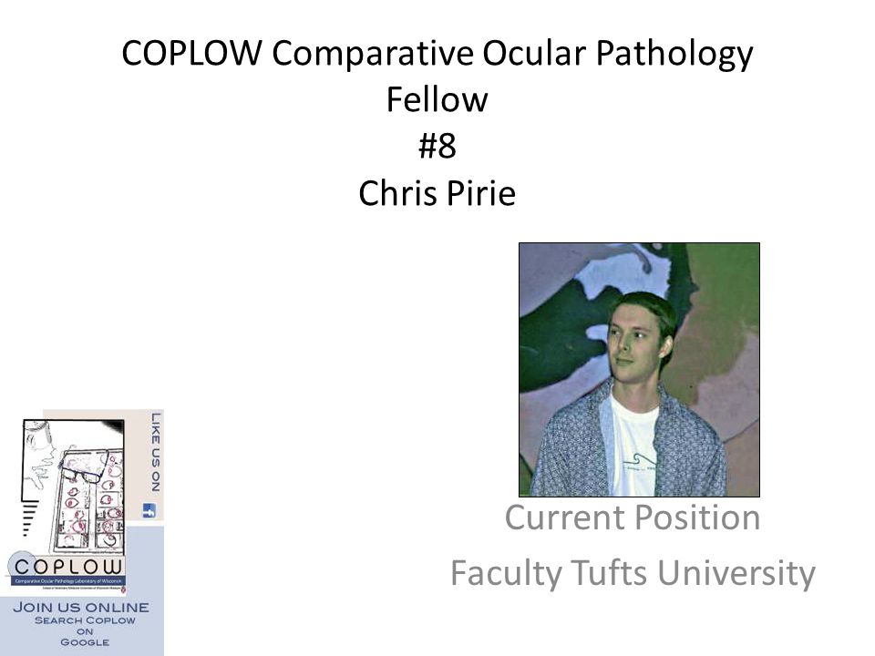 COPLOW Comparative Ocular Pathology Fellow #8 Chris Pirie