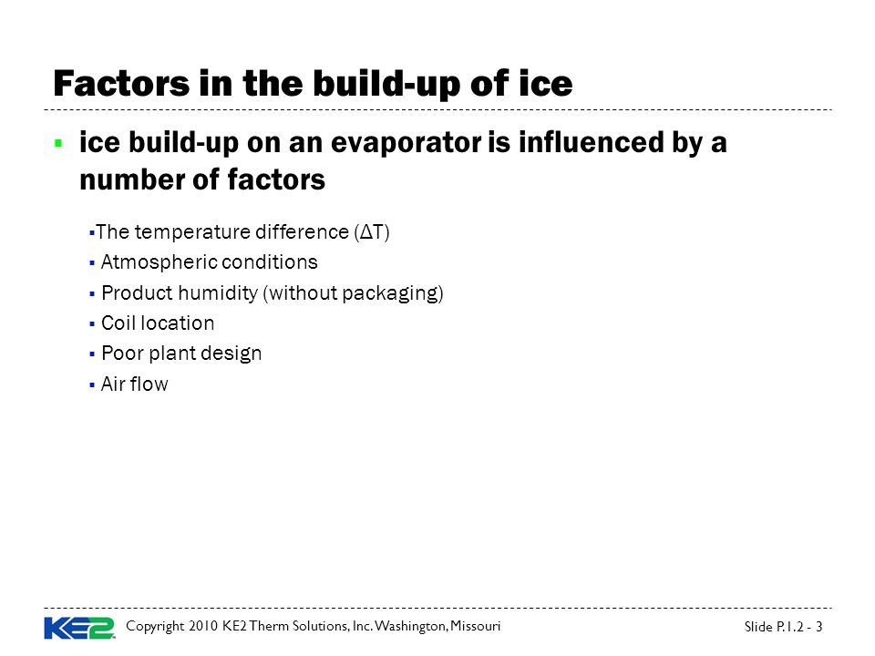 Factors in the build-up of ice