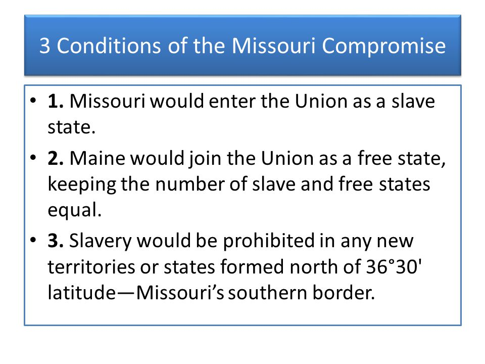 3 Conditions of the Missouri Compromise