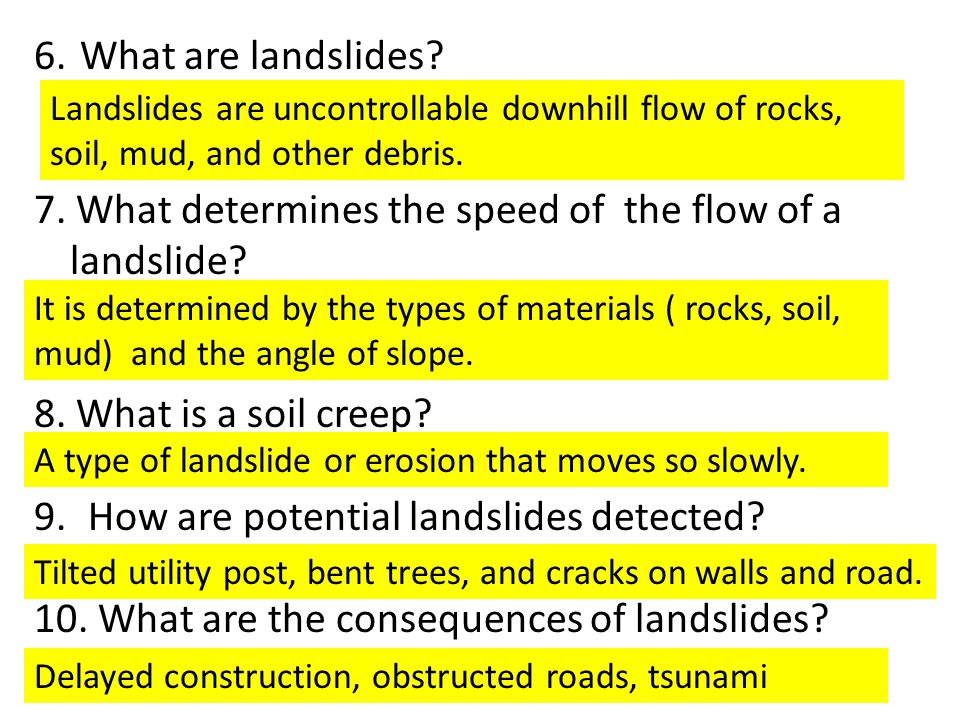 7. What determines the speed of the flow of a landslide