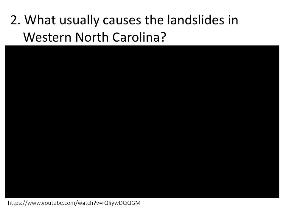 2. What usually causes the landslides in Western North Carolina