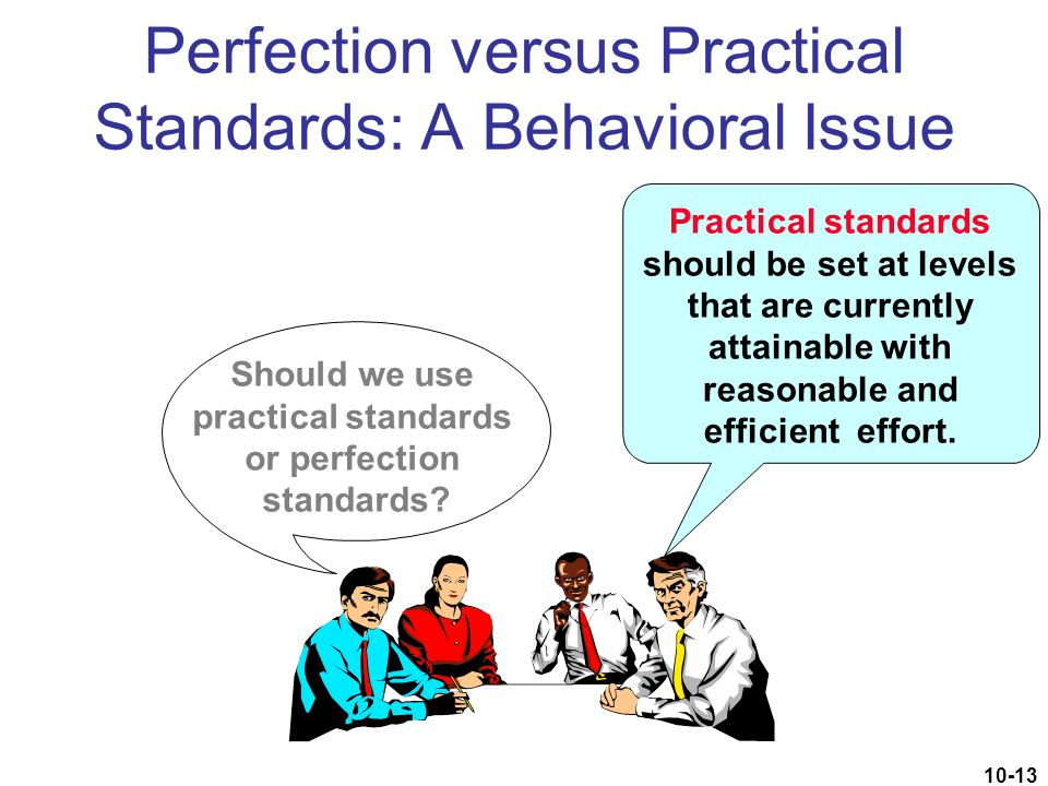 Perfection versus Practical Standards: A Behavioral Issue